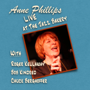 Anne Phillips Live at the Jazz Bakery